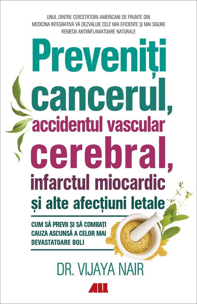Preveniti cancerul accidentul vascular cerebral infarctul miocardic si alte afectiuni letale