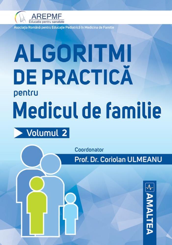 Algoritmi de practica pentru medicul de familie. Vol 2