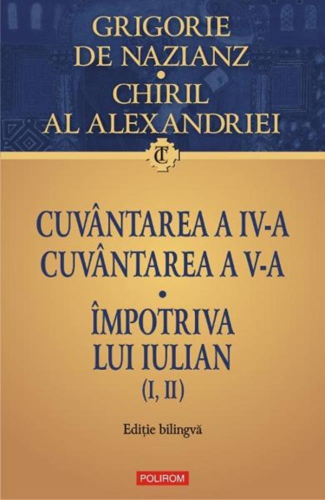 Cuvantarea a IV-a. Cuvantarea a V-a. Impotriva lui Iulian