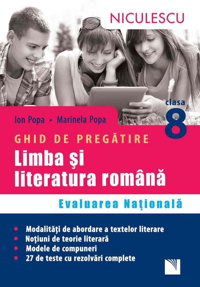 Limba şi literatura română. Ghid de pregătire Evaluarea Naţională clasa a VIII-a. 27 teste cu rezolvări complete. Aprobat de MEN prin ordinul 3022/08.01.2018