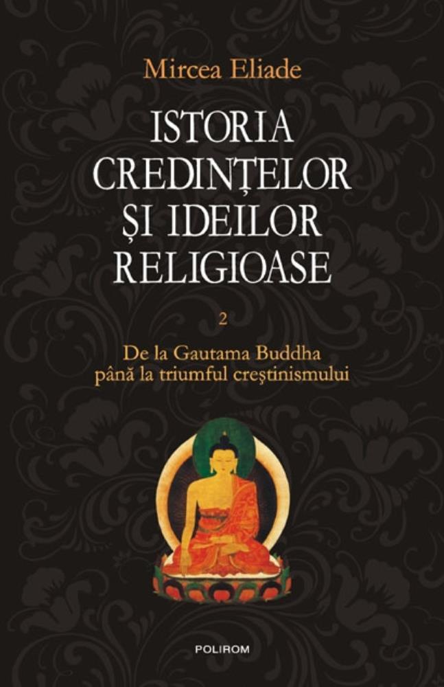 Istoria credintelor si ideilor - Vol II