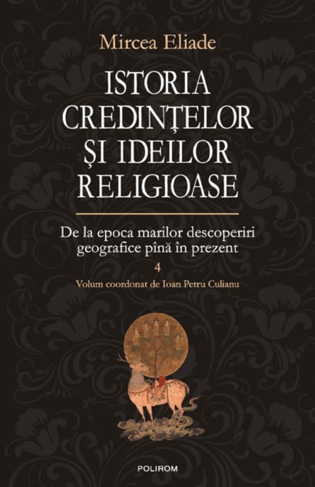 Istoria credintelor si ideilor Vol IV