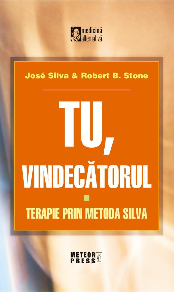 Tu vindecatorul Terapie prin metoda Silva