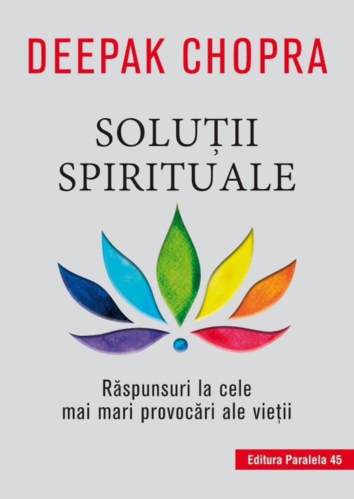 SOLUTII SPIRITUALE. RASPUNSURI LA CELE MAI MARI PROVOCARI ALE VIETII. ED. 2