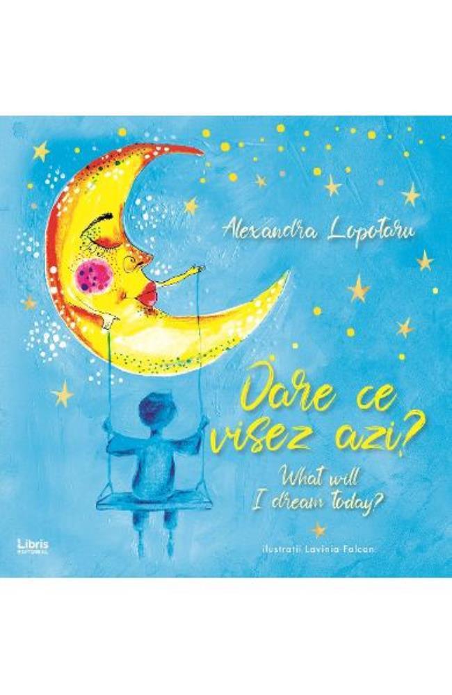 Oare ce visez azi? What will I dream today?
