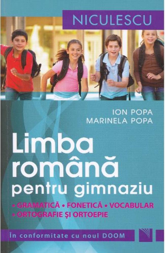 Limba romana pentru gimnaziu. Gramatica fonetica vocabular ortografie