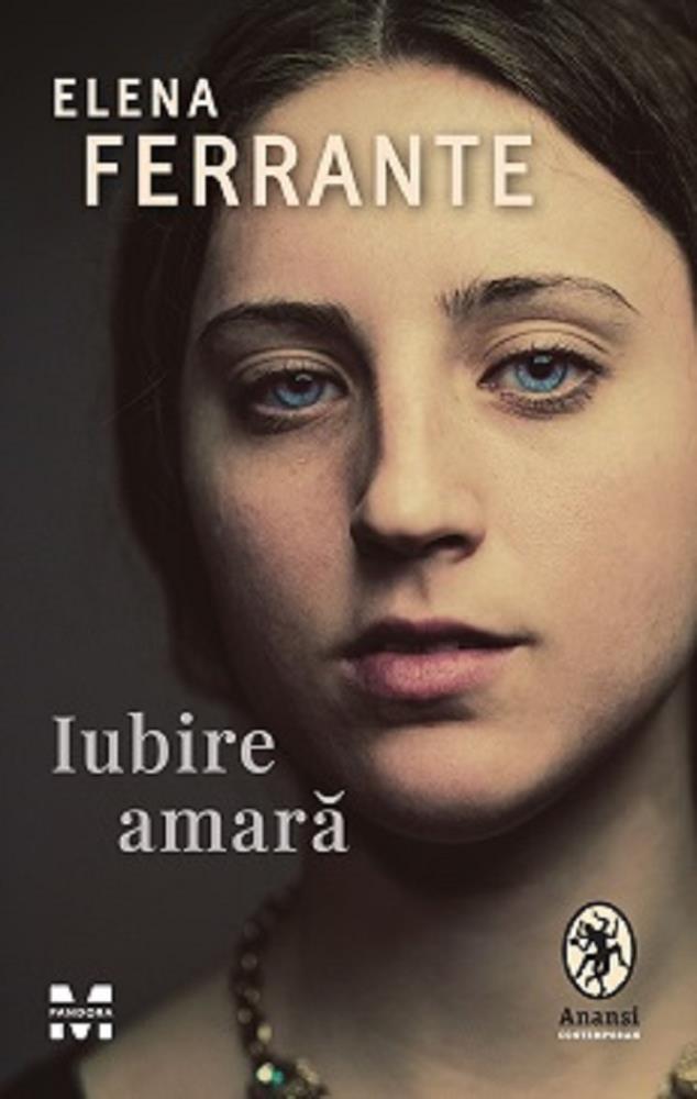 Iubire amara - Elena Ferrante
