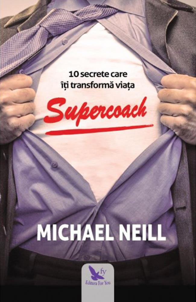 Supercoach. 10 secrete care iti transforma viata