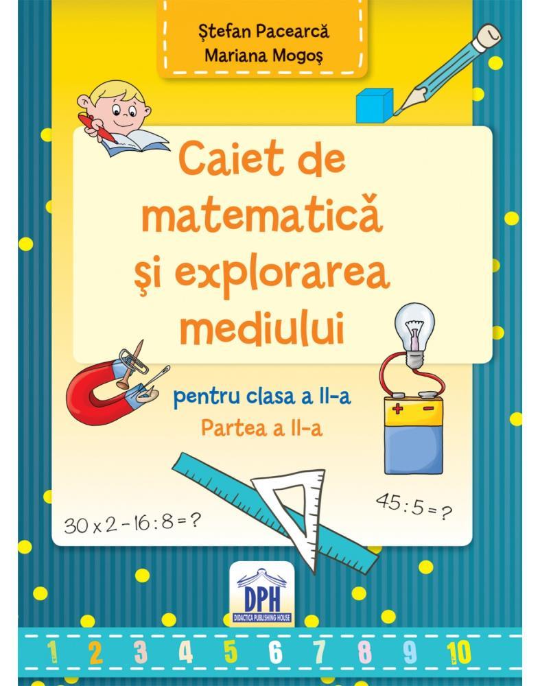 Caiet de Matematica si explorarea mediului - Clasa a II-a Semestrul al II-lea