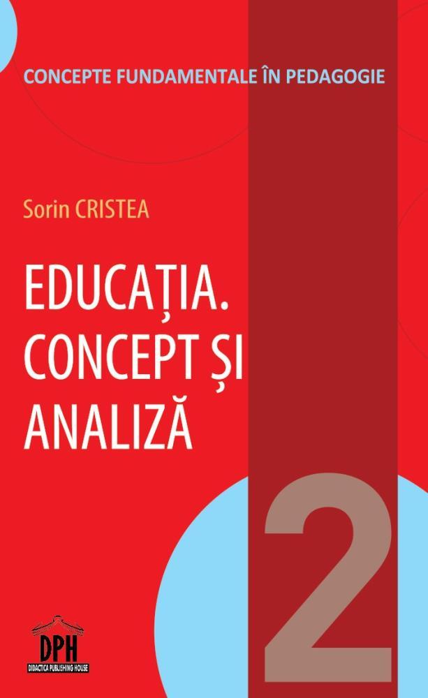 Educatia - Concept si analiza - Vol 2