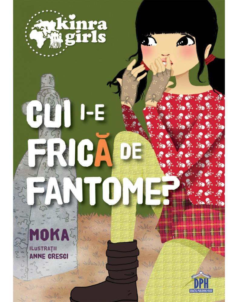 Kinra girls - Vol IV - Cui i-e frica de fantome