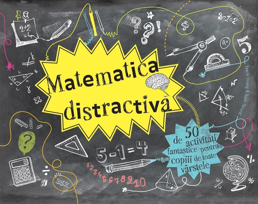 Matematica distractiva - 50 de activitati fantastice