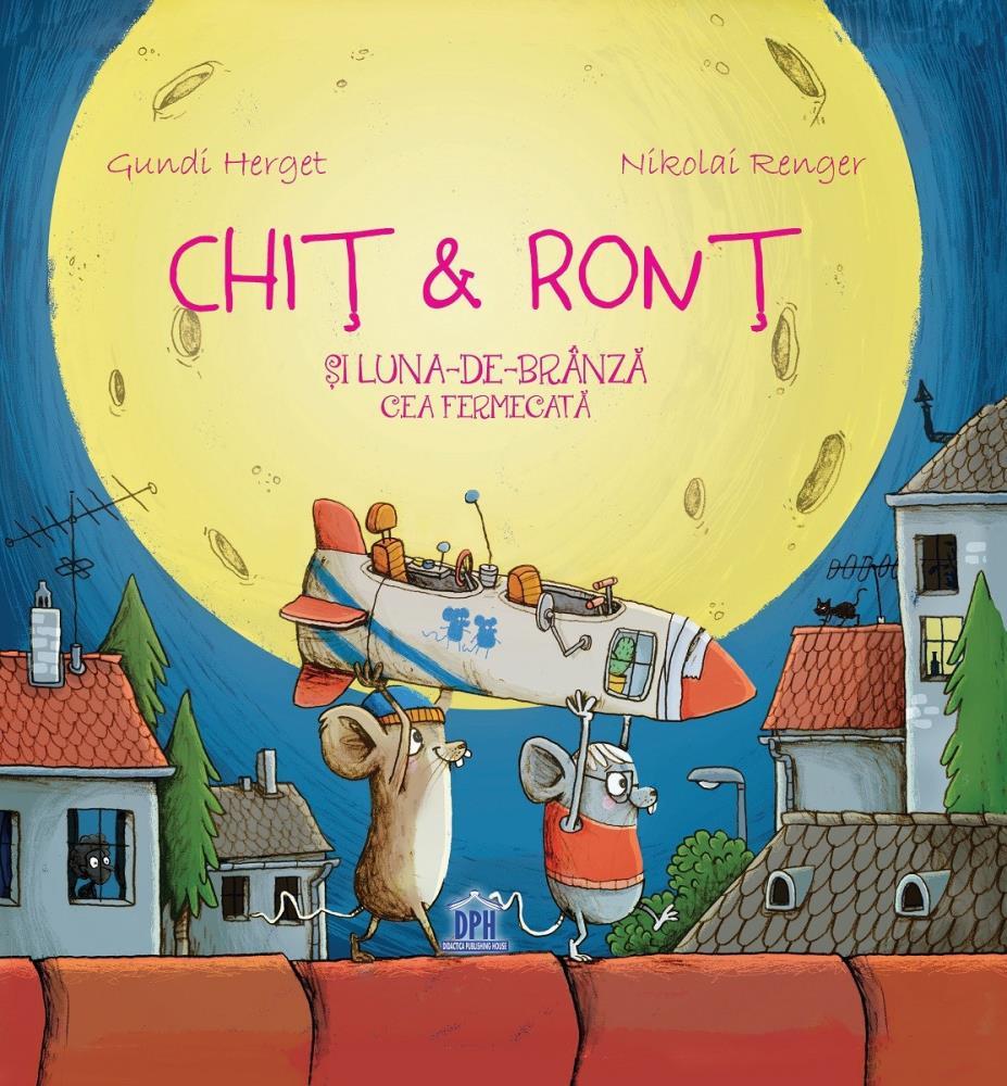 Chit & Ront si Luna-de-branza cea fermecata