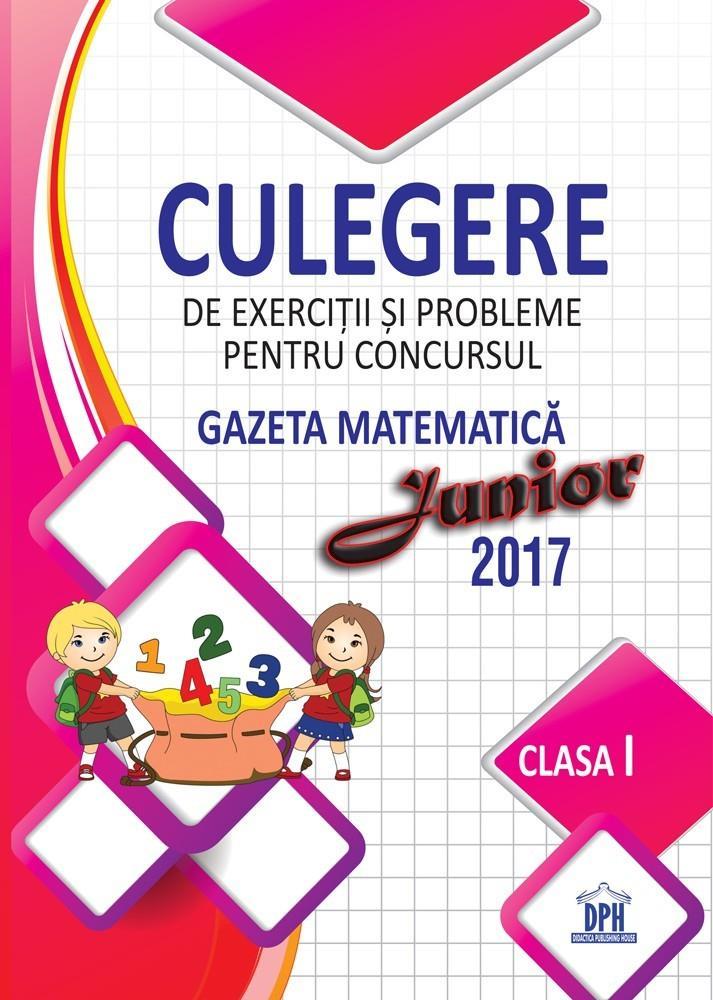 Culegere pentru concursul Gazeta Matematica Junior - Clasa I (2017)