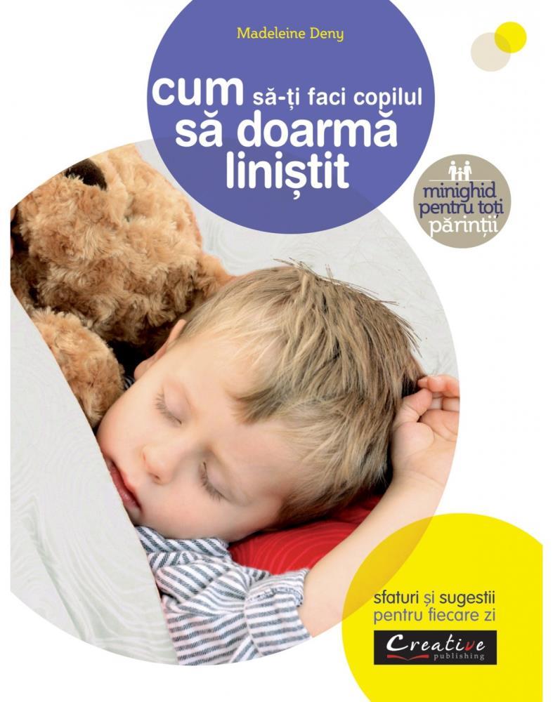 Cum sa-ti faci copilul sa doarma linistit