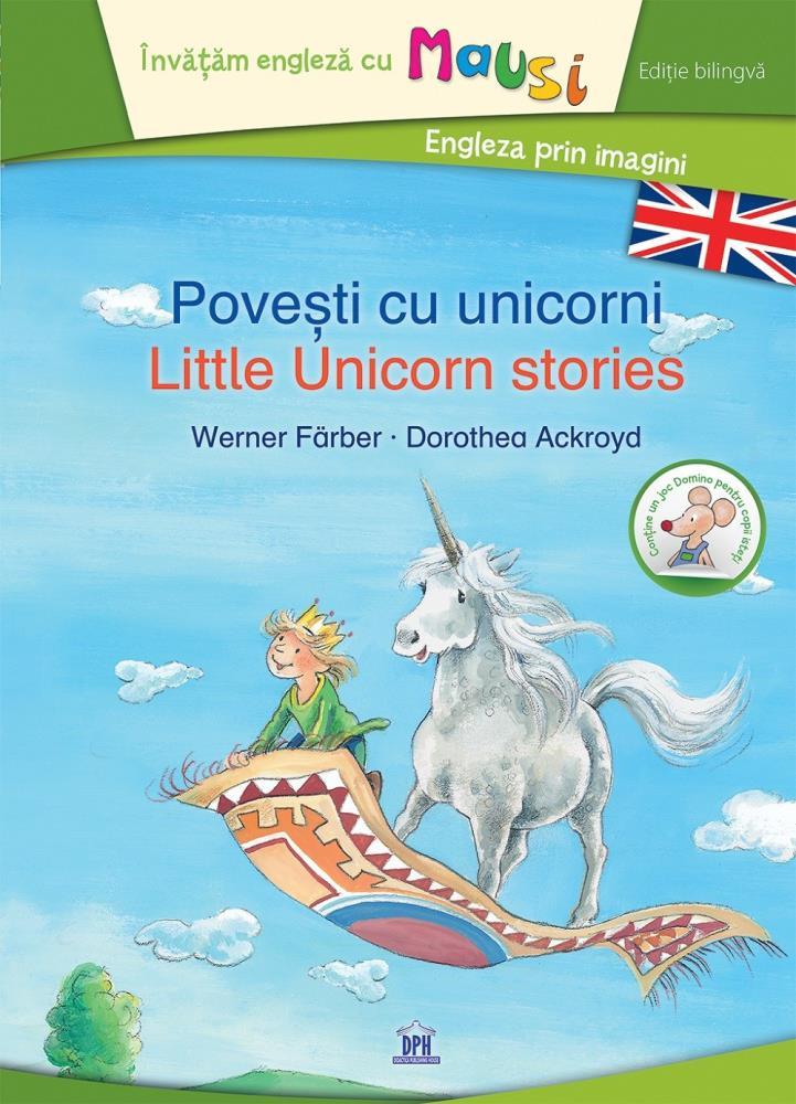 Povesti cu unicorni / Little unicorn stories