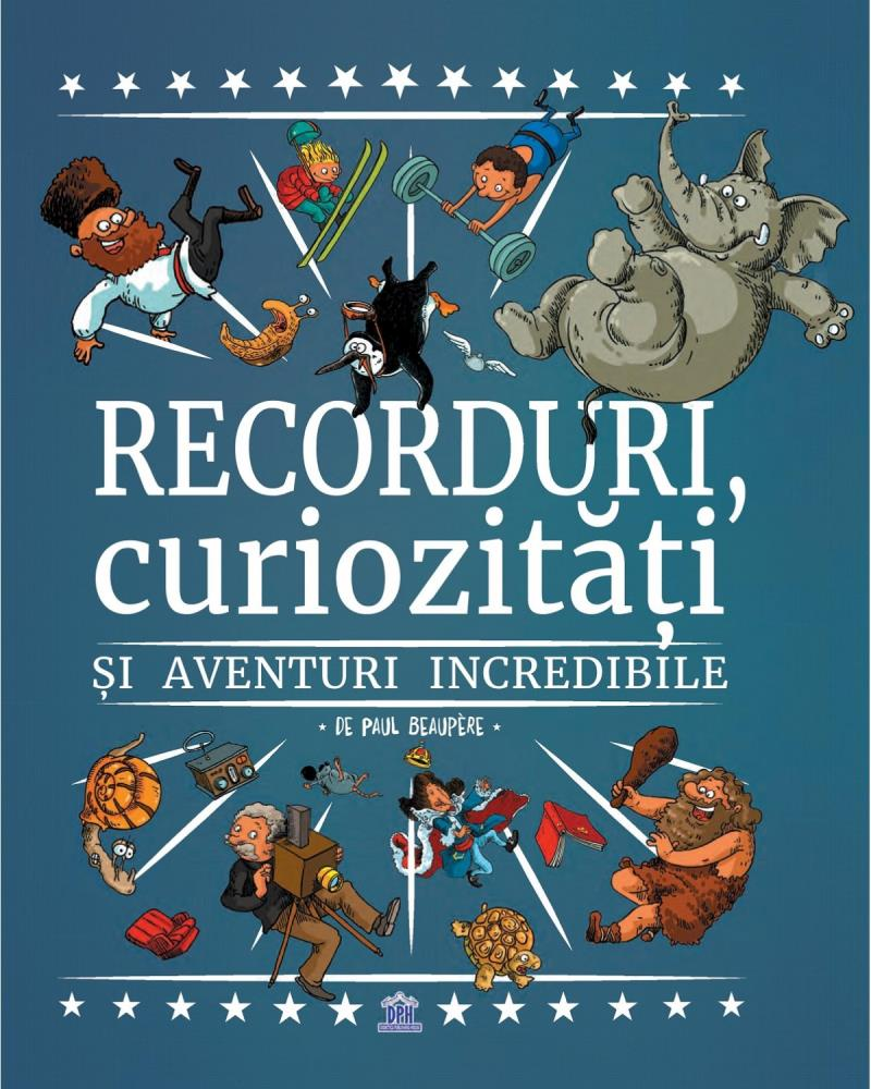 Recorduri curiozitati si aventuri incredibile
