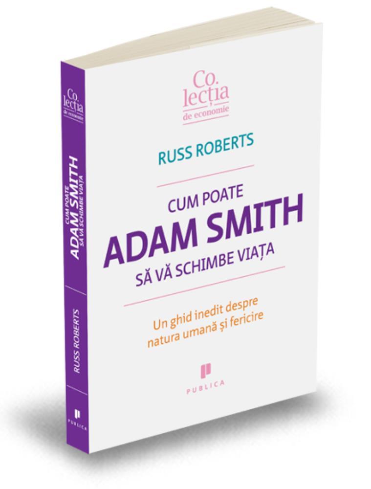 Cum poate Adam Smith sa va schimbe viata